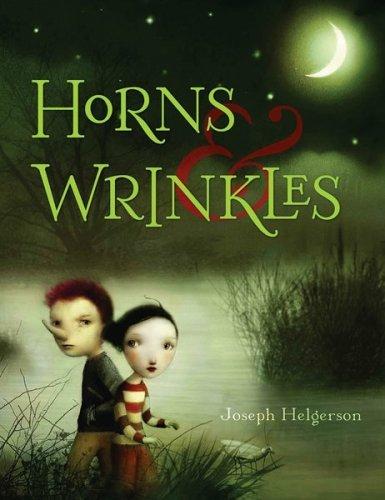 Horns & Wrinkles by Joseph Helgerson